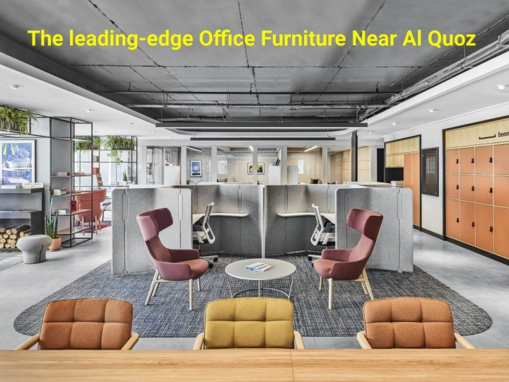 The leading-edge Office Furniture Near Al Quoz